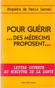 Pour guérir, des médeçins proposent