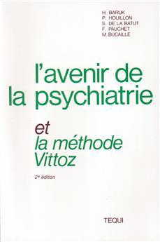 L'avenir de la psychiatrie et la méthode Vittoz