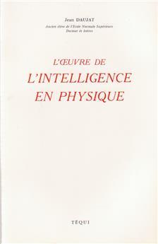 L'œuvre de l'intelligence en physique
