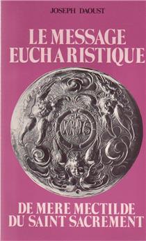 Le message eucharistique de mère Mectilde du Saint Sacrement