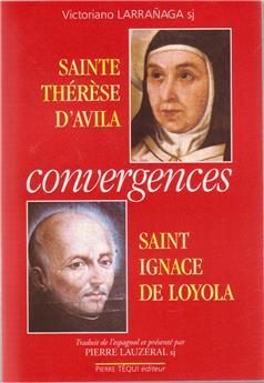 Convergences - Sainte Thérèse d'Avila, saint Ignace de Loyola
