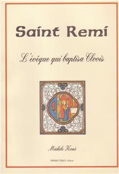Saint Rémi, l'évêque qui baptisa Clovis