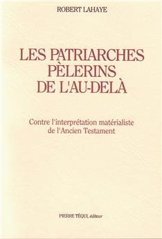 Les patriarches, pèlerins de l'au-delà