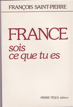 France, sois ce que tu es