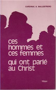 Ces hommes et ces femmes qui ont parlé au Christ