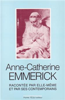 Anne-Catherine Emmerick racontée par elle-même