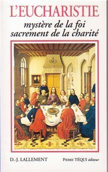 L'eucharistie, mystère de la foi, sacrement de la charité