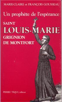 Un prophète de l'espérance, Saint Louis Marie Grignion de Montfort