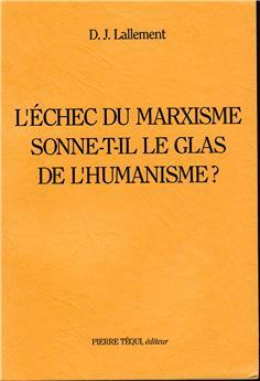 L'échec du marxisme sonne-t-il le glas de l'humanisme ?