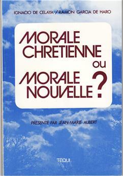 Morale chrétienne ou morale nouvelle ?