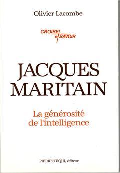 Jacques Maritain, la générosité de l'intelligence