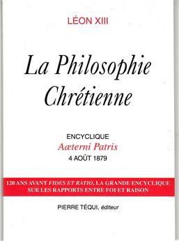 La philosophie chrétienne - Lettre encyclique Æterni Patris