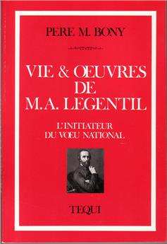 Vie et œuvres de Monsieur Alexandre Legentil