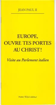 Europe, ouvre tes portes au Christ !