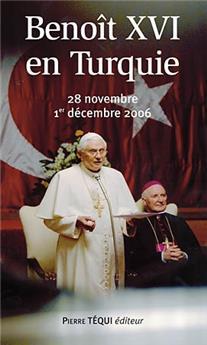 Benoît XVI en Turquie - 28 novembre-1er décembre 2006
