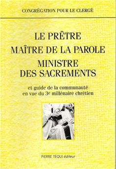 Le prêtre, maître de la parole, ministre des sacrements