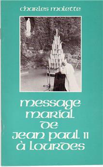 Message marial de Jean-Paul II à Lourdes