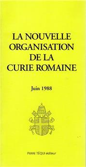 La nouvelle organisation de la Curie Romaine
