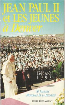 Jean-Paul II et les jeunes à Denver, 13-16 août 1993