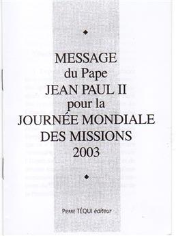 MESSAGE JP II JOURNEE MONDIALE MISSIONS 2003