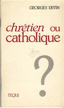 Chrétien ou catholique ?