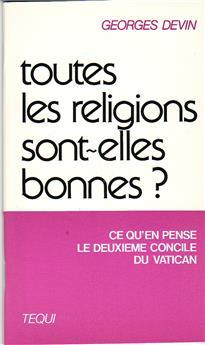 Toutes les religions sont-elles bonnes ?
