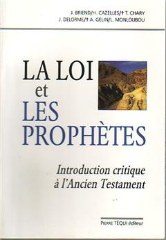 La Loi et les Prophètes : introduction critique à l'Ancien Testament