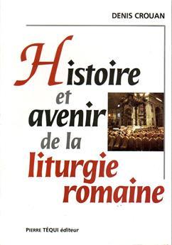 Histoire et avenir de la liturgie romaine