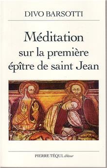 Méditation sur la première épître de saint Jean