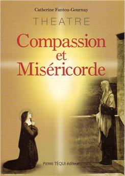 Compassion et Miséricorde - Théâtre