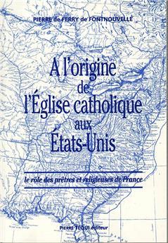 À l'origine de l'Église catholique aux États-Unis