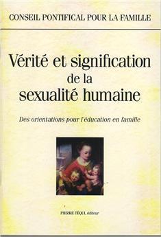 Vérité et signification de la sexualité humaine