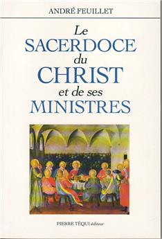Le Sacerdoce du Christ et de ses ministres