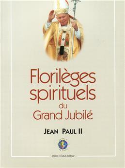 Florilèges spirituels du grand jubilé