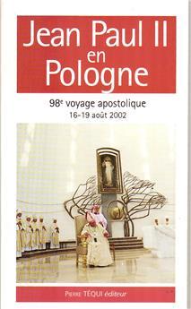 Jean-Paul II en Pologne, 16-19 août 2002