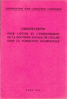 Orientations pour l'étude et l'enseignement de la Doctrine sociale de l'Église dans la formation sacerdotale