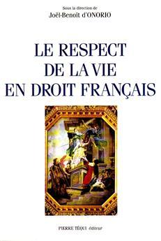 Le respect de la vie en droit français