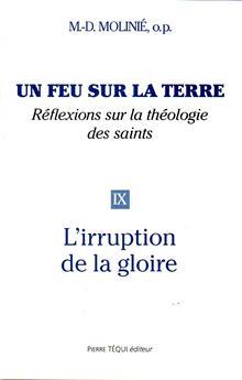 Un feu sur la terre, réflexions sur la théologie des saints (Tome 9)
