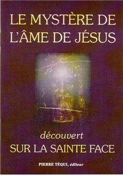 Le mystère de l´âme de Jésus découvert sur la sainte Face