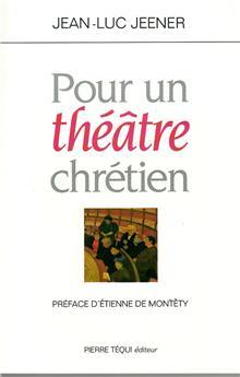 Pour un théâtre chretien