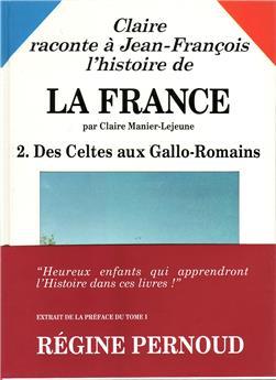 L'Histoire de la France - Tome 2 : Des Celtes aux Gallo-Romains