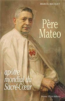 Père Mateo, apôtre mondial du Sacré-Cœur