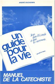 Un guide pour la vie - 2e année - Manuel de la catéchiste