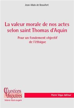La valeur morale de nos actes selon saint Thomas d'Aquin