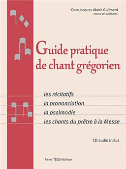 Guide pratique de chant grégorien + CD audio