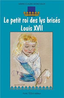 Le petit roi des lys brisés, Louis XVII