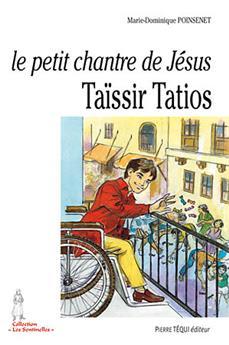 Le petit chantre de Jésus, Taïssir Tatios