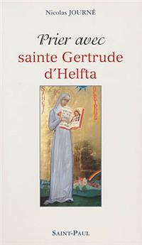 Prier avec sainte Gertrude d'Helfta
