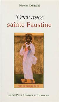 Prier avec sainte Faustine