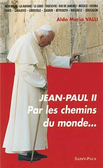 Jean-Paul II par les chemins du monde...